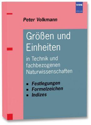 Größen und Einheiten in Technik und fachbezogenen Naturwissenschaften, Peter Volkmann