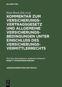 Grokommentare der Praxis: Feuerversicherung, Katharina Johannsen, Ralf Johannsen, Karl Sieg