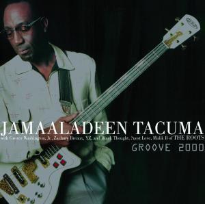 GROOVE 2000, Jamaaladeen Tacuma