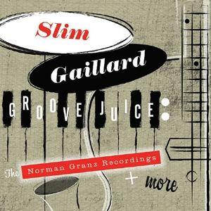 Groove Juice: The Norman Granz Recordings+More, Slim Gaillard