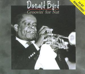 Groovin For Nat, Donald Byrd