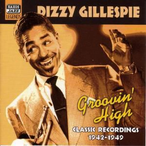 Groovin  High, Dizzy Gillespie