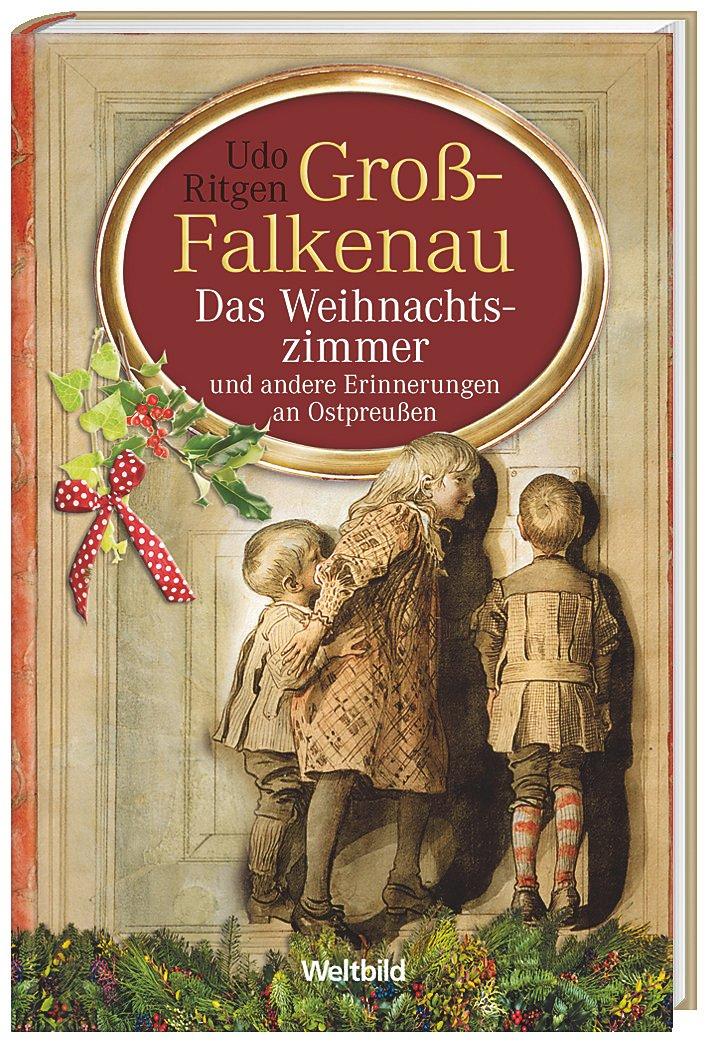 Groß-Falkenau - Das Weihnachtszimmer und andere Erinnerungen an ...