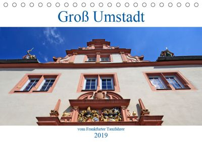 Groß Umstadt vom Frankfurter Taxifahrer (Tischkalender 2019 DIN A5 quer), Petrus Bodenstaff
