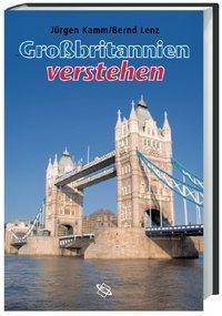 Grossbritannien verstehen, Jürgen Kamm, Bernd Lenz