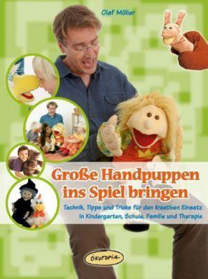 Große Handpuppen ins Spiel bringen - Olaf Möller |