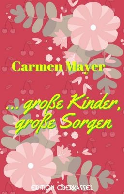 … große Kinder, große Sorgen, Carmen Mayer
