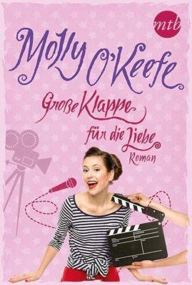 Große Klappe für die Liebe - Molly O'Keefe  