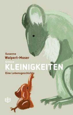 Grosse Kleinigkeiten, Susanne Walpert-Moser