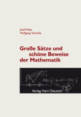 Grosse Sätze und schöne Beweise der Mathematik (PDF), Wolfgang Tutschke, Josef Naas