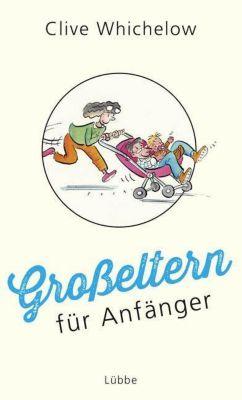 Großeltern für Anfänger - Clive Whichelow pdf epub