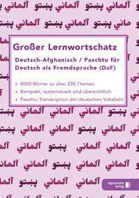 Grosser Lernwortschatz Deutsch-Afghanisch / Paschtu für Deutsch als Fremdsprache (DaF), Noor Nazrabi