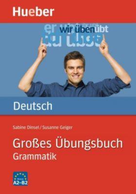 Großes Übungsbuch Deutsch - Grammatik, Sabine Dinsel, Susanne Geiger