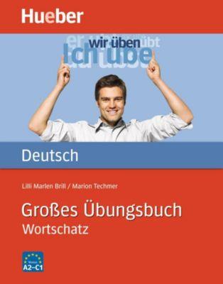 Großes Übungsbuch Deutsch - Wortschatz, Marion Techmer, Lilli M. Brill