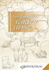 Großmutters Gartentipps