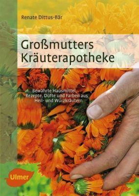 Großmutters Kräuterapotheke - Renate Dittus-Bär |