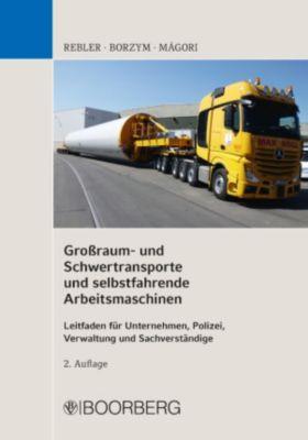 Großraum- und Schwertransporte und selbstfahrende Arbeitsmaschinen, Adolf Rebler, Christian Borzym, Valentin Màgori