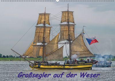 Großsegler auf der Weser (Wandkalender 2019 DIN A2 quer), Peter Morgenroth