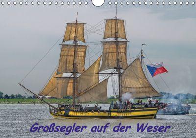 Großsegler auf der Weser (Wandkalender 2019 DIN A4 quer), Peter Morgenroth