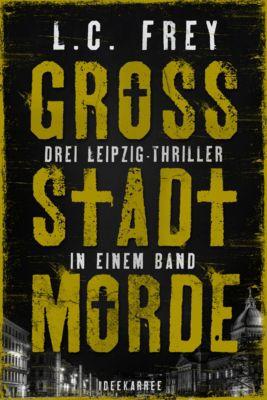Grossstadtmorde, L.C. Frey