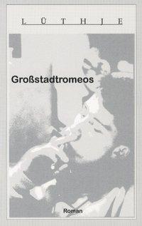 Großstadtromeos - Dirk Lüthje pdf epub