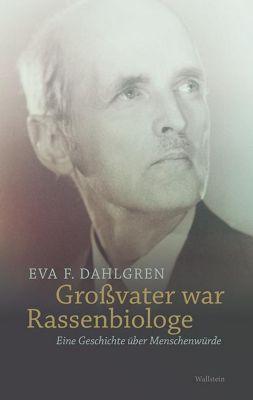 Grossvater war Rassenbiologe, Eva F. Dahlgren