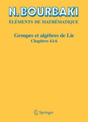 Groupes et algèbres de Lie, N. Bourbaki