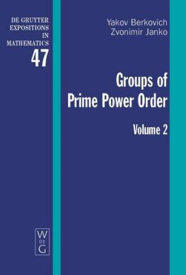 Groups of Prime Power Order, Yakov Berkovich, Zvonimir Janko