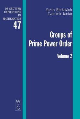 Groups of Prime Power Order, Yakov Berkovich, Zvonimir Janko