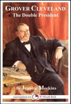 Grover Cleveland: The Double President, Jeannie Meekins