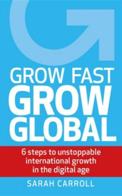 Grow Fast, Grow Global, Sarah Carroll