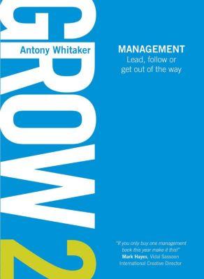 GROW: Grow 2 Management, Antony Whitaker