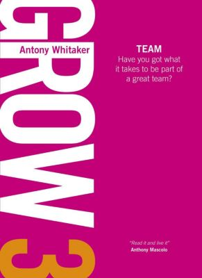 GROW: Grow 3 Team, Antony Whitaker