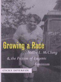 Growing a Race, Cecily Devereux