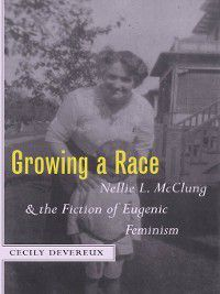 Growing a Race, Cecily Devereux