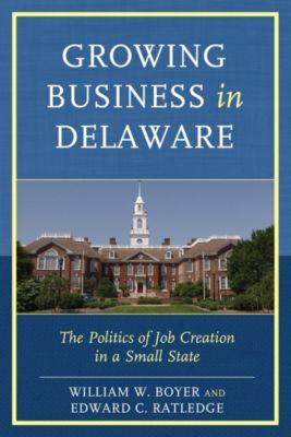 Growing Business in Delaware, Edward C. Ratledge, William W. Boyer