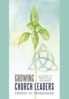 Growing Church Leaders, Ernest N. Prabhakar