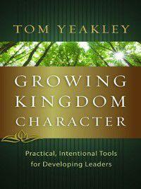 Growing Kingdom Character, Tom Yeakley
