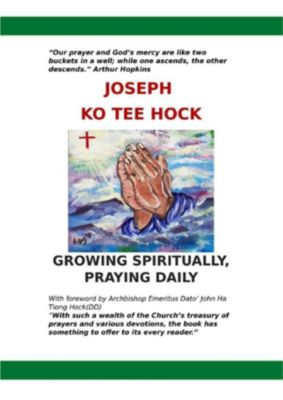 Growing Spiritually, Praying Daily, Joseph Ko Tee Hock