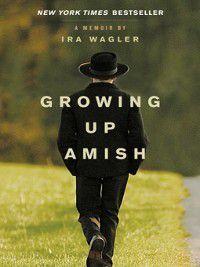 Growing Up Amish, Ira Wagler