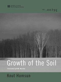 Growth of the Soil (World Digital Library Edition), Knut Hamsun