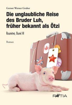 Gruber, G: Die unglaubliche Reise des Bruder Luh, früher bek - Gernot Werner Gruber |