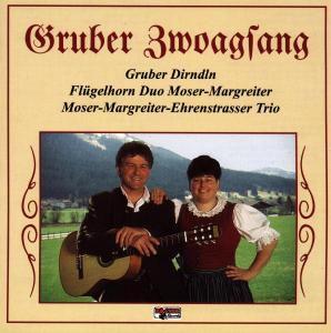 Gruber Zwoagsang, Gruber Zwoagsang, Moser-Margreiter