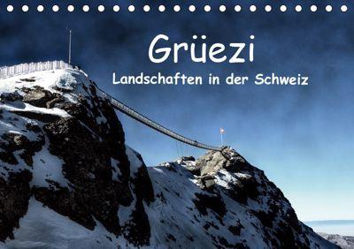 Grüezi . Landschaften in der Schweiz (Tischkalender 2019 DIN A5 quer), Susan Michel