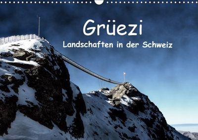 Grüezi . Landschaften in der Schweiz (Wandkalender 2019 DIN A3 quer), Susan Michel