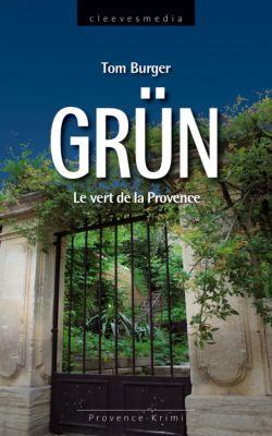 Grün. Le vert de la Provence, Tom Burger