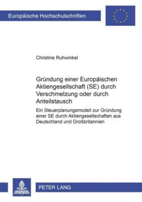 Gründung einer Europäischen Aktiengesellschaft (SE) durch Verschmelzung oder durch Anteilstausch, Christine Ruhwinkel