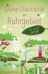 Grüne Glücksorte im Ruhrgebiet - Thomas Dörmann pdf epub