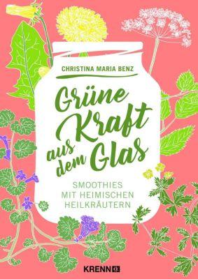 Grüne Kraft aus dem Glas - Christina Maria Benz  