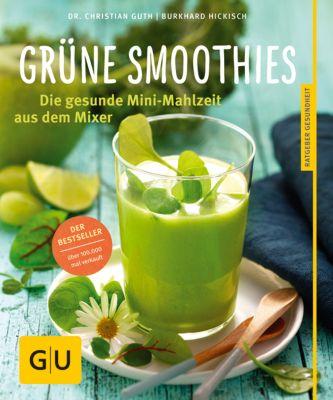 Grüne Smoothies, Christian Guth, Burkhard Hickisch